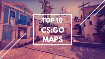 Top 10 CS:GO Maps of All Time