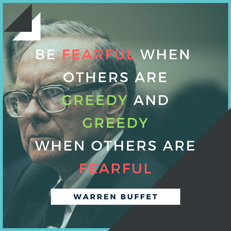 Be Fearful When Others Are Greedy and Greedy When Others Are Fearful warren buffet