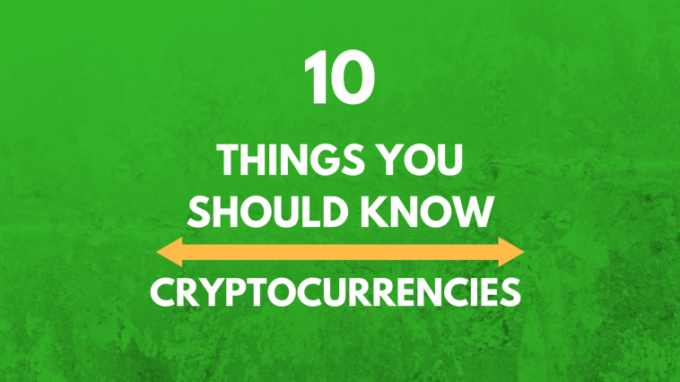 top 10 things you should know about cryptocurrencies