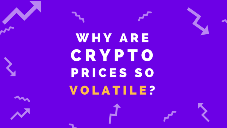 why are crypto prices so volatile